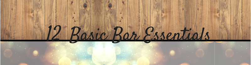 12 Basic Bar Essentials
