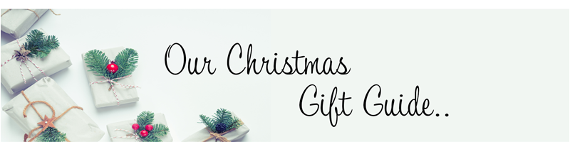 Our Christmas Gift Guide...