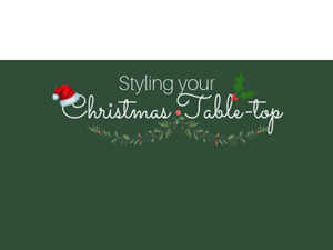 Styling your Christmas table-top...