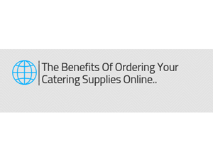 The Benefits Of Ordering Your Catering Supplies Online..