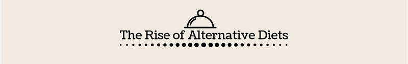 The Rise of Alternative Diets