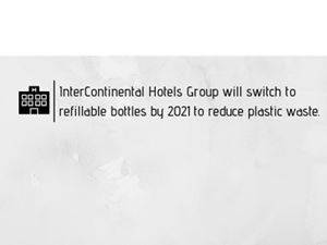 InterContinental Hotels Group will switch to refillable bottles by 2021 to reduce plastic waste