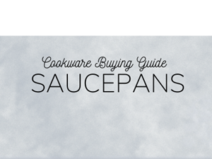 Cookware Buying Guide: Saucepans
