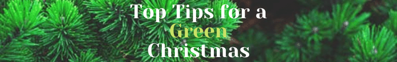 Top Tips For A Green Christmas