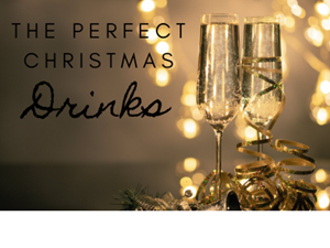 The Perfect Christmas Drinks