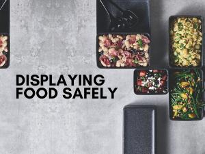 Displaying Food Safely