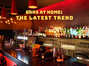 Bars at Home: The latest trend