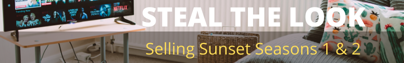 Steal the Look: Selling Sunset