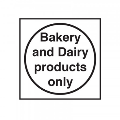 """Bakery And Dairy Products Only Sign 3.9x3.9"""" (10x10cm)"""