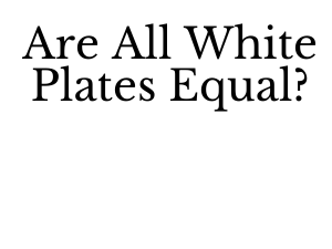 Are All White Plates Equal?