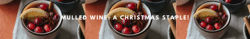 Mulled Wine: A Christmas Staple!