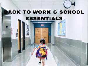 Back to Work & School Essentials