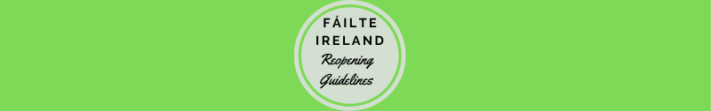 Fáilte Ireland Reopening Guidelines