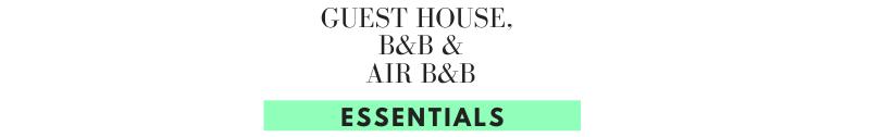 Guest Houses, B&Bs & Air B&Bs Essentials