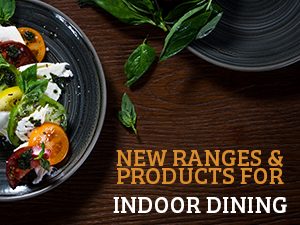 New Ranges & Products for Indoor Dining
