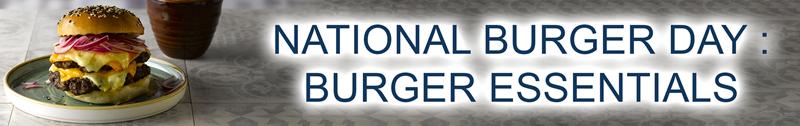 National Burger Day: Burger Essentails