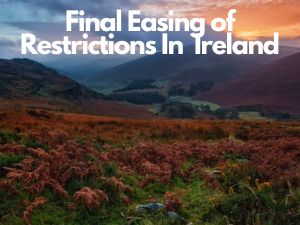 Final Easing Of Restrictions In Ireland