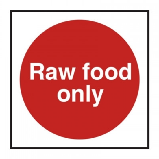 """Raw Food Only Sign 3.9x3.9"""" (10x10cm)"""
